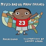 Myles and His Many Friends | Ashlee Eiland |