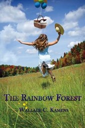 The Rainbow Forest | Wallace C. Kamens |