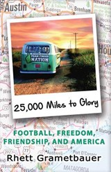 25,000 Miles to Glory | Rhett Grametbauer |