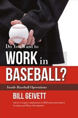 Do You Want to Work in Baseball? | Bill Geivett |