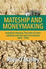 Mateship and Moneymaking | Rory O'malley |