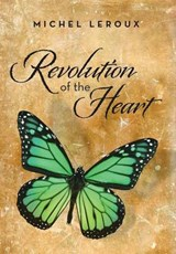 Revolution of the Heart | Michel Leroux |