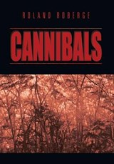 Cannibals | Roland Roberge |