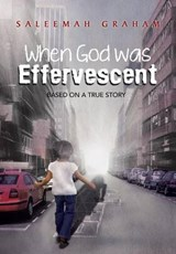 When God Was Effervescent | Saleemah L Graham |