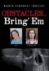Obstacles Bring' Em | Maria Federici (doyle) |