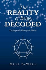 The Reality of Being, Decoded | Mitzi DeWhitt |