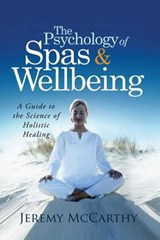 The Psychology of Spas and Wellbeing | Jeremy Mccarthy |