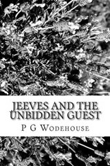 Jeeves and the Unbidden Guest | P. G. Wodehouse |