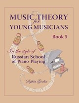 Music Theory for Young Musicians in the Style of Russian School of Piano Playing | Mrs Sophia I Gorlin |