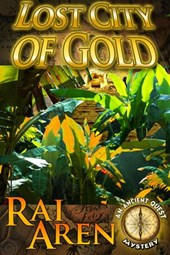 Lost City of Gold (Ancient Quest Mystery, #1)