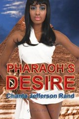 Pharaoh's Desire | Chanta Jefferson Rand |