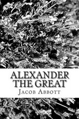 Alexander the Great | Jacob Abbott |