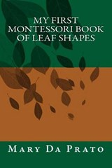 My First Montessori Book of Leaf Shapes | Mary Da Prato |