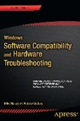 Windows Software Compatibility and Hardware Troubleshooting | Mike Halsey; Andrew Bettany |