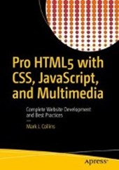 Pro HTML5 with CSS, JavaScript, and Multimedia | Mark J. Collins |