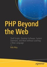 PHP Beyond the Web | Rob Aley |