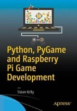 Python, PyGame and Raspberry Pi Game Development | Sloan Kelly |