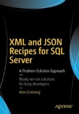 XML and JSON Recipes for SQL Server | Alex Grinberg |