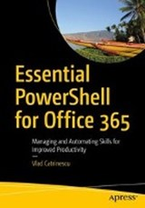 Essential PowerShell for Office 365 | Vlad Catrinescu |