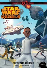 Star Wars Rebels Servants of the Empire the Secret Academy | Jason Fry |