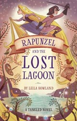 Rapunzel and the Lost Lagoon | Leila Howland |