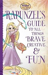 Rapunzel's Guide to All Things Brave, Creative, & Fun | Suzanne Francis |
