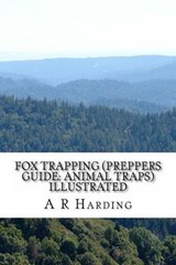 Fox Trapping (Preppers Guide | A. R. Harding |