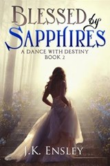 Blessed by Sapphires | J. K. Ensley |
