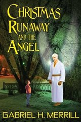 Christmas Runaway and the Angel | Mr Gabriel Henry Merrill Sr |