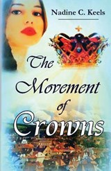The Movement of Crowns | Nadine C Keels |