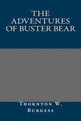 The Adventures of Buster Bear | Thornton W. Burgess |
