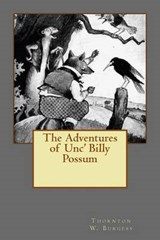 The Adventures of Unc' Billy Possum | Thornton W. Burgess |