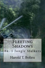 Jungle Stalkers (Fleeting Shadows, #1) | Harold T. Bolieu |