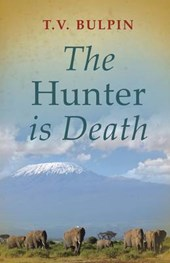 The Hunter Is Death | T. V. Bulpin |