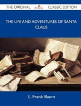 The Life and Adventures of Santa Claus | L. Frank Baum |