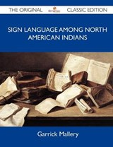 Sign Language Among North American Indians | Garrick Mallery |