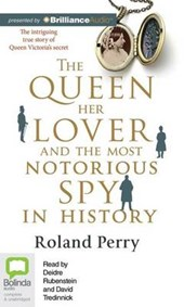 The Queen, Her Lover and the Most Notrious Spy in History