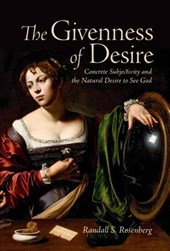 Givenness of Desire | Randall Rosenberg |