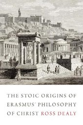 The Stoic Origins of Erasmus' Philosophy of Christ
