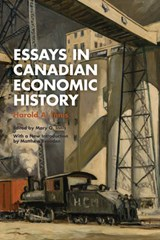 Essays in Canadian Economic History | Harold A. Innis |