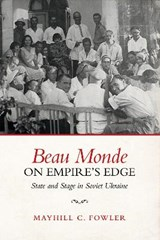 Beau Monde on Empire's Edge | Mayhill Fowler |