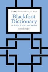 Blackfoot Dictionary of Stems, Roots, and Affixes | Donald Frantz |