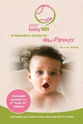New Baby 101 a Midwife's Guide for New Parents