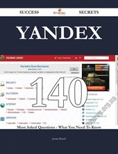 Yandex 140 Success Secrets - 140 Most Asked Questions On Yandex - What You Need To Know
