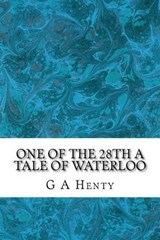 One of the 28th a Tale of Waterloo | G. a. Henty |