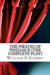 The Pirates of Penzance (the Complete Play)