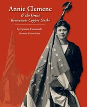 Annie Clemenc and the Great Keweenaw Copper Strike