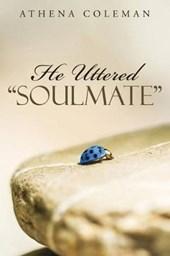 He Uttered Soulmate