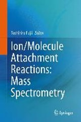 Ion/Molecule Attachment Reactions: Mass Spectrometry | auteur onbekend |