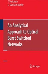 An Analytical Approach to Optical Burst Switched Networks | Venkatesh, T. ; Murthy, C. Siva Ram |